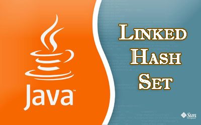 Learn LinkedHashSet Class in Java with Programming Example